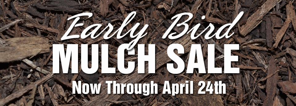 Early Bird Mulch Sale